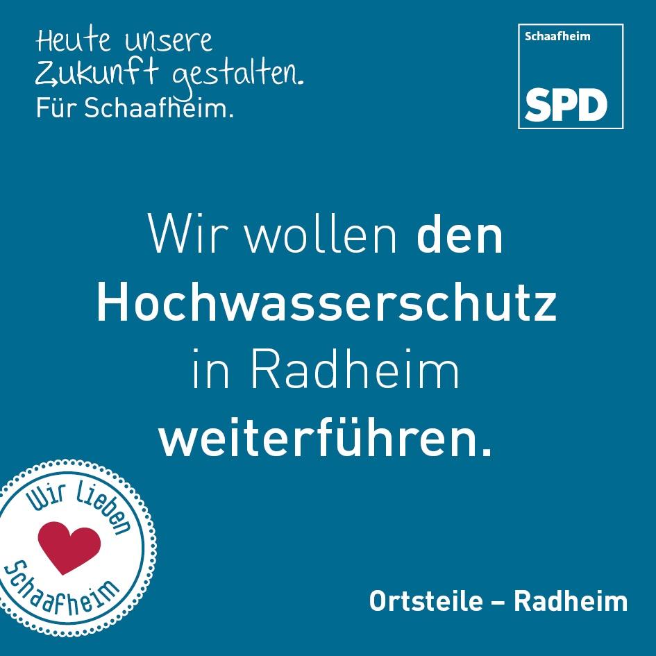 Wir wollen den Hochwasserschutz in Radheim weiterführen.