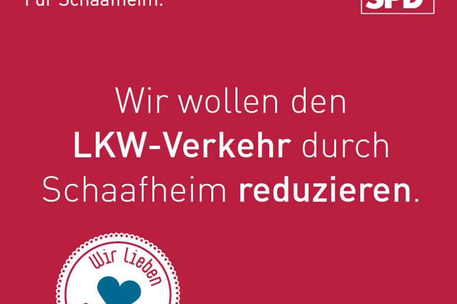 Wir wollen den LWK-Verkehr durch Schaafheim reduzieren.